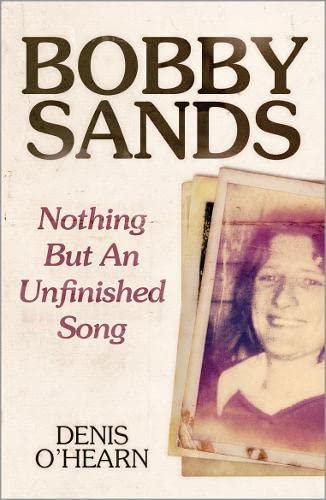9780745336336: Bobby Sands - New Edition: Nothing But an Unfinished Song