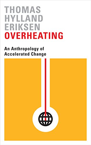 9780745336343: Overheating: An Anthropology of Accelerated Change