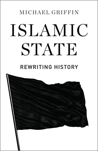 9780745336510: Islamic State: Rewriting History