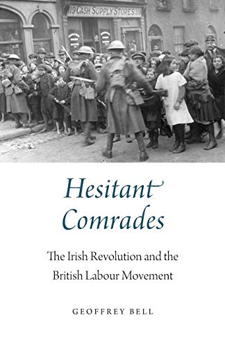 9780745336602: Hesitant Comrades: The Irish Revolution and the British Labour Movement