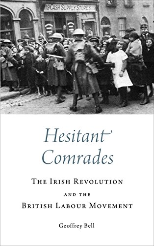 9780745336657: Hesitant Comrades: The Irish Revolution and the British Labour Movement