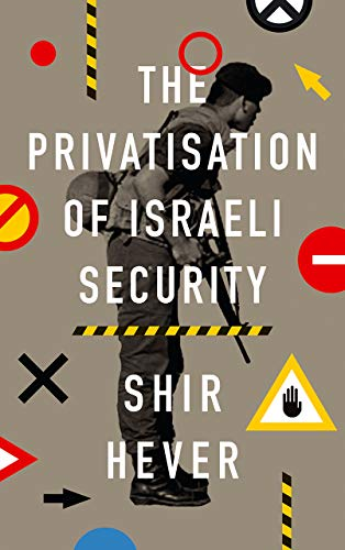 9780745337197: The Privatisation of Israeli Security