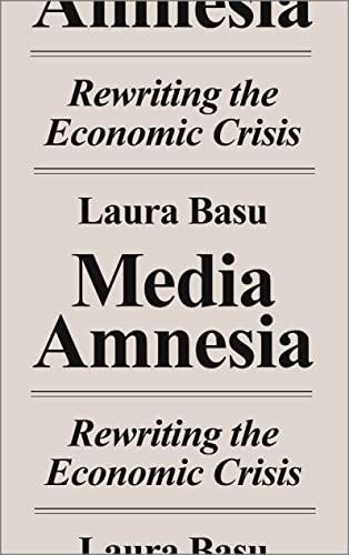 9780745337890: Media Amnesia: Rewriting the Economic Crisis