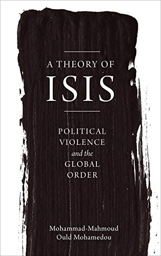 9780745399096: A Theory of ISIS: Political Violence and the Global Order
