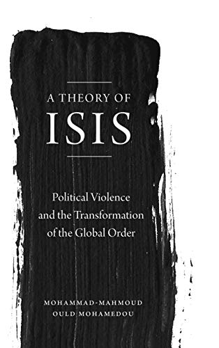 9780745399119: A Theory of ISIS: Political Violence and the Global Order