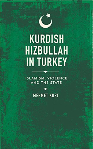 Kurdish Hizbullah in Turkey: Islamism, Violence and the State (State Crime): Mehmet Kurt