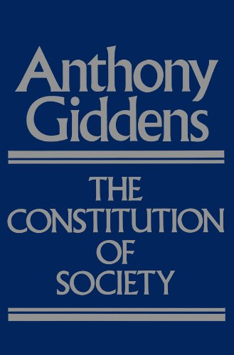9780745600062: The Constitution of Society: Outline of the Theory of Structuration