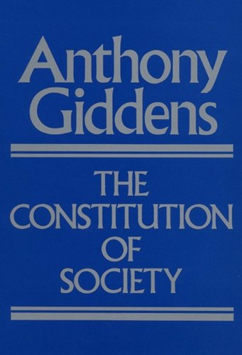 9780745600079: Constitution of society - outline of the theory of structuration