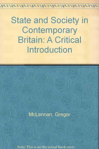 9780745600086: State and Society in Contemporary Britain: A Critical Introduction