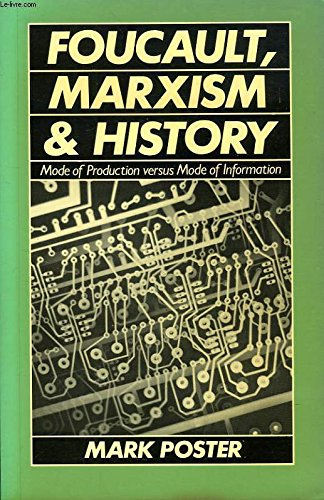 9780745600185: Foucault, Marxism, and History: Mode of Production Versus Mode of Information (Social & political theory)