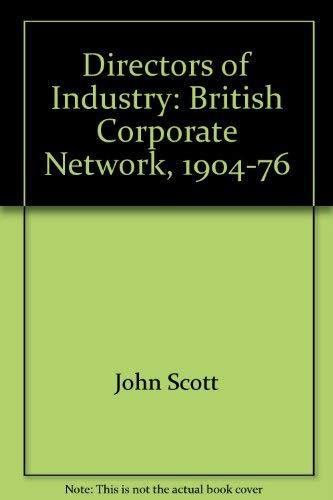 9780745600192: Directors of Industry: The British Intercorporate Network 1904-76