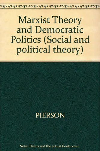 9780745600352: Marxist Theory and Democratic Politics (Social and political theory)