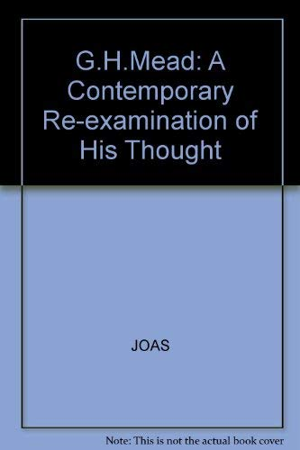 9780745600628: G.H.Mead: A Contemporary Re-examination of His Thought