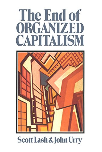 9780745600680: The End of Organized Capitalism