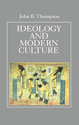 9780745600819: Ideology and Modern Culture: Critical Social Theory in the Era of Mass Communication