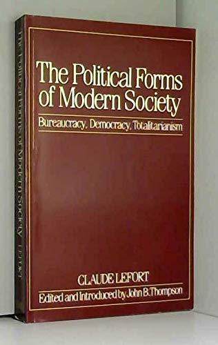 9780745601106: The Political Forms of Modern Society: Bureaucracy, Democracy, Totalitarianism