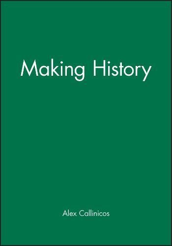 9780745601809: Making History: Agency, Structure and Change in Social Theory