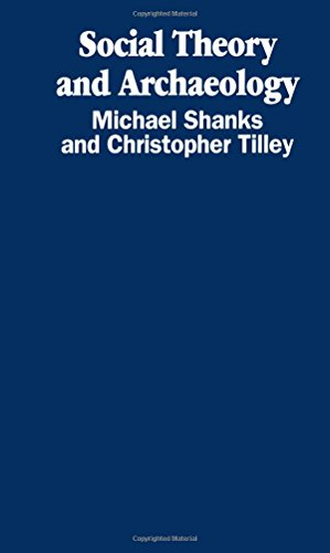 9780745601847: Shanks, M: Social Theory and Archaeology