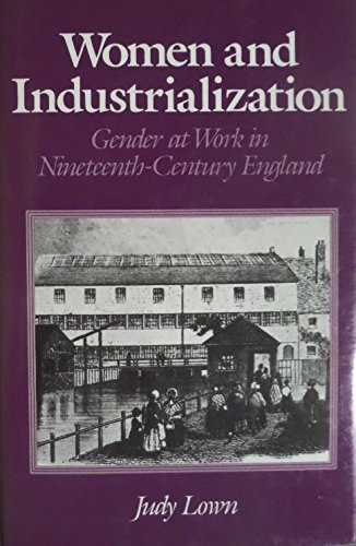 9780745602028: Women and Industrialization: Gender at Work in Nineteenth-century England