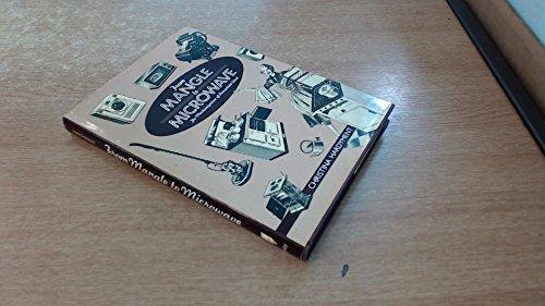 From Mangle to Microware : The Mechanization: Christina Hardyment