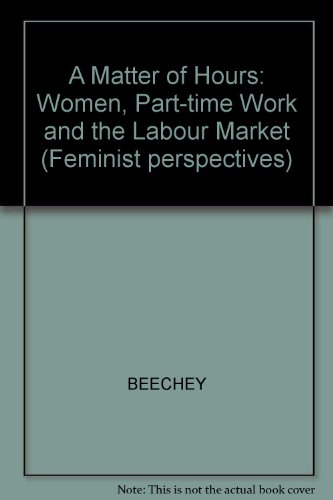 9780745602127: A Matter of Hours: Women, Part-time Work and the Labour Market (Feminist perspectives)