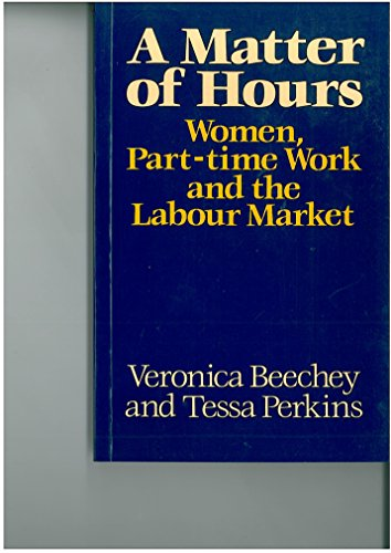 9780745602134: A Matter of Hours: Women, Part-time Work and the Labour Market
