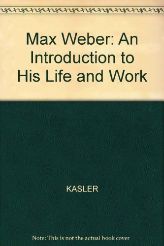 Max Weber: An Introduction To His Life And Work