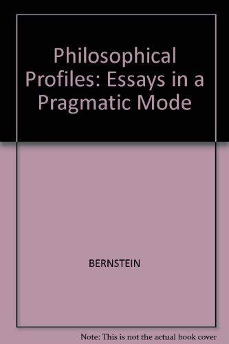 9780745602431: Philosophical Profiles: Essays in a Pragmatic Mode