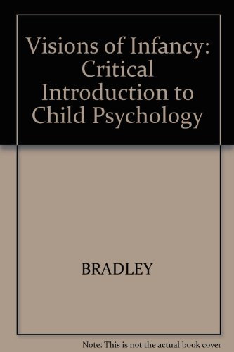 9780745602448: Visions of Infancy: Critical Introduction to Child Psychology