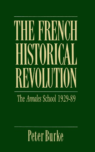 9780745602646: The French Historical Revolution: Annales School, 1929-1989 (Key Contemporary Thinkers)