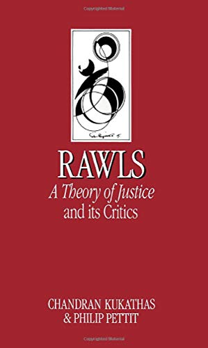 "John Rawls' ""Theory of Justice"" and Its Critics: Chandran; Pettit, Philip Kukathas"