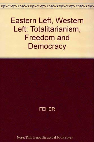 9780745603209: Eastern Left, Western Left: Totalitarianism, Freedom and Democracy