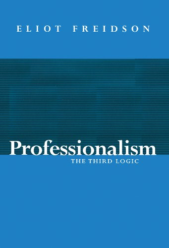 9780745603315: Professionalism, the Third Logic