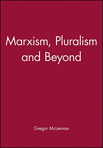 9780745603513: Marxism, Pluralism and Beyond