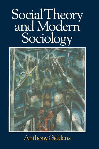 9780745603612: Social Theory And Modern Sociology