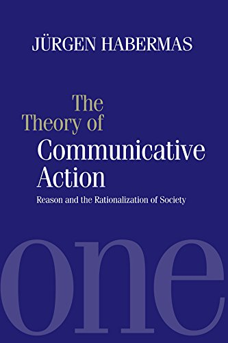 The Theory of Communicative Action: Reason and: Jurgen Habermas (Professor