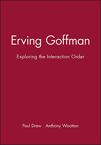 9780745603933: Erving Goffman: Exploring the Interaction Order