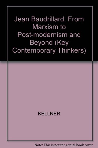 9780745604800: Jean Baudrillard: From Marxism to Postmodernism and Beyond.