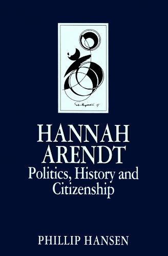 9780745604886: Hannah Arendt: Politics, History and Citizenship