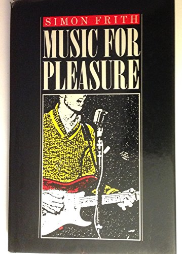 9780745604923: Music for Pleasure: Essays on the Sociology of Pop