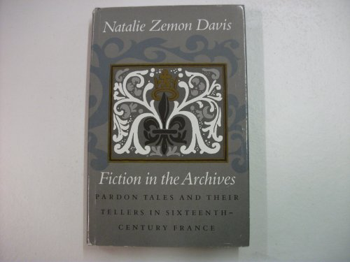 9780745605319: Fiction in the Archives: Pardon Tales and Their Tellers in Sixteenth Century France