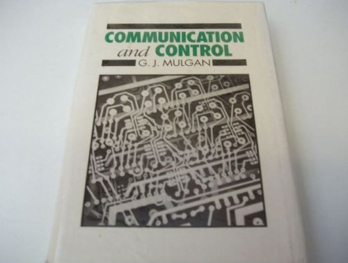 9780745605371: Communication and Control: Networks and the New Economics of Communication