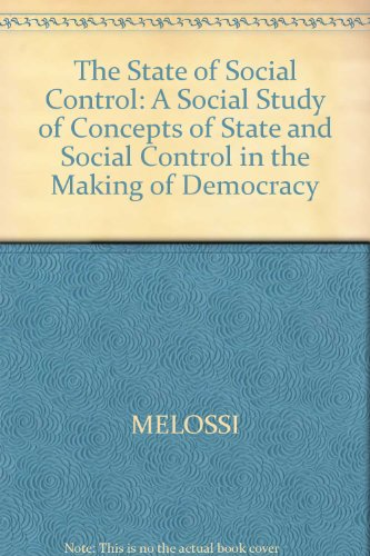 9780745605425: The State of Social Control: A Social Study of Concepts of State and Social Control in the Making of Democracy