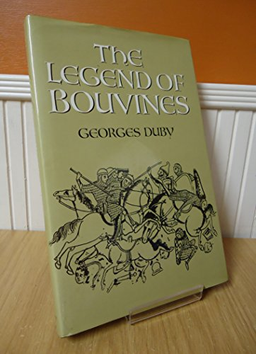 The Legend of Bouvines: War, Religion and Myth in the Middle Ages: Duby, Georges