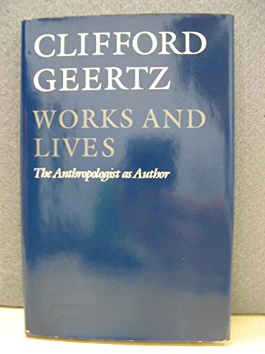 9780745605692: Works and Lives: The Anthropologist As Author