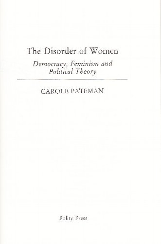 9780745605722: The Disorder of Women: Democracy, Feminism and Political Theory