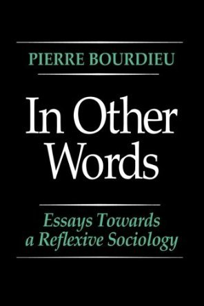 9780745605883: In Other Words: Essays Toward a Reflexive Sociology