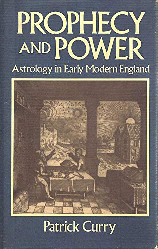 9780745606040: Prophecy and Power: Astrology in Early Modern England