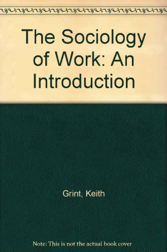9780745606064: The Sociology of Work: An Introduction