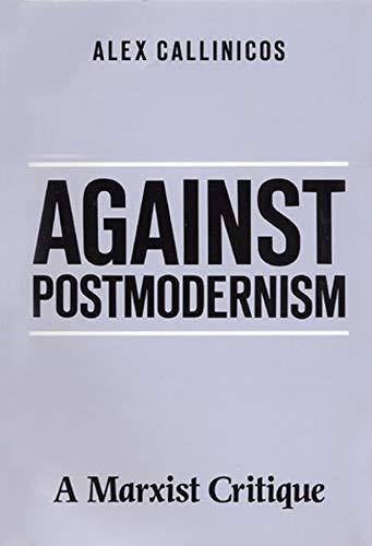 9780745606149: Against Postmodernism: A Marxist Critique